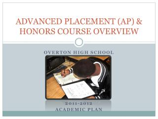 ADVANCED PLACEMENT AP  HONORS COURSE OVERVIEW