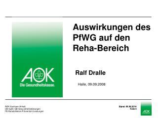 Auswirkungen des PfWG auf den Reha-Bereich