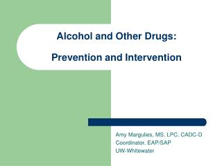 Alcohol and Other Drugs:  Prevention and Intervention