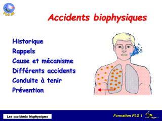 Accidents biophysiques