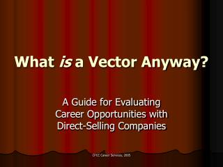 What is a Vector Anyway