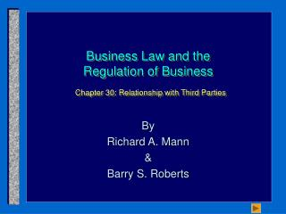 Business Law and the Regulation of Business Chapter 30: Rela