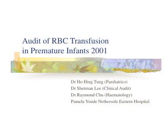 Audit of RBC Transfusion in Premature Infants 2001
