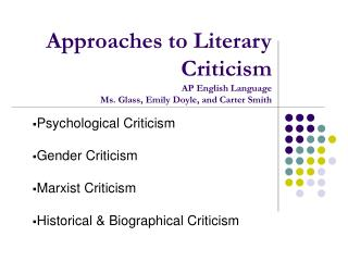Approaches to Literary Criticism AP English Language Ms. Glass ...