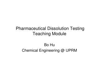 Pharmaceutical Dissolution Testing Teaching Module