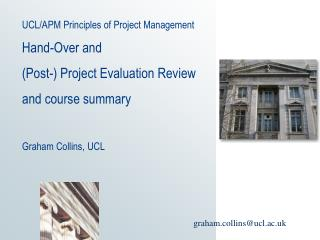 UCLAPM Principles of Project Management Hand-Over and Post ...