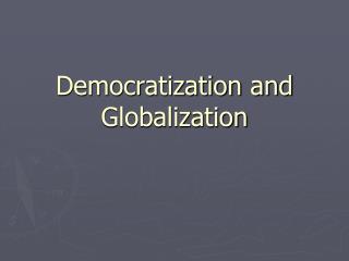 Democratization and Globalization