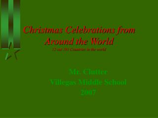 Christmas Celebrations from Around the World 12 out 191 Countries in the world