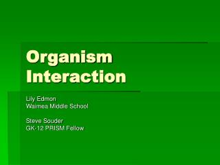 Organism Interaction