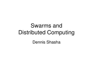 Swarms and  Distributed Computing