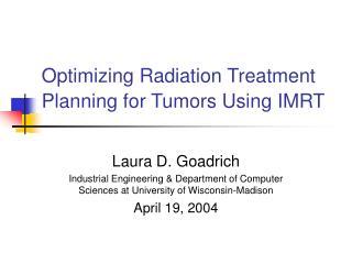 Optimizing Radiation Treatment Planning for Tumors Using IMRT