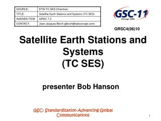Satellite Earth Stations and Systems TC SES