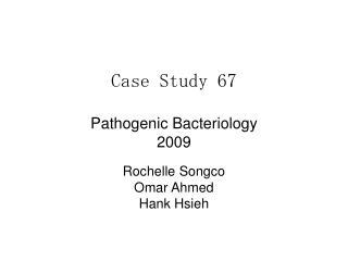 Case Study 67  Pathogenic Bacteriology 2009