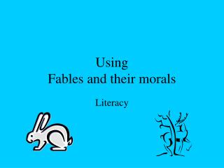 Using Fables and their morals