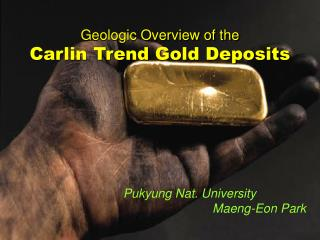 Geologic Overview of the Carlin Trend Gold Deposits