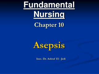 Fundamental  Nursing Chapter 10   Asepsis