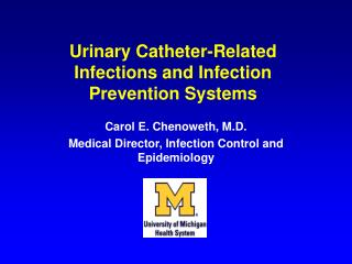 Urinary Catheter-Related Infections and Infection Prevention Systems