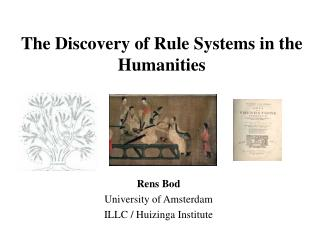 The Discovery of Rule Systems in the Humanities