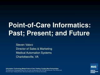 Point-of-Care Informatics: Past; Present; and Future