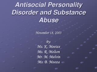 Antisocial Personality Disorder and Substance Abuse