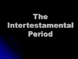 The Intertestamental Period