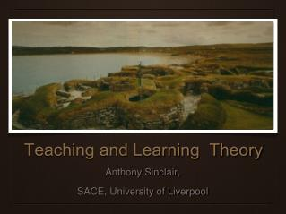 Teaching and Learning  Theory