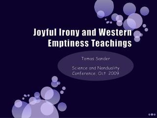 Joyful Irony and Western Emptiness Teachings