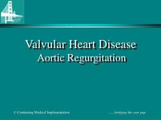 Valvular Heart Disease Aortic Regurgitation