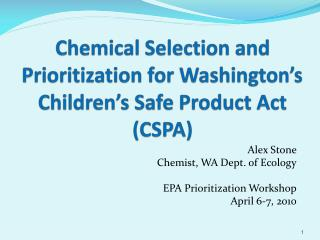 Chemical Selection and Prioritization for Washington s Children s Safe Product Act CSPA
