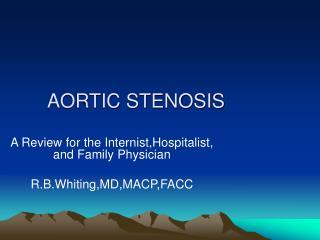 AORTIC STENOSIS