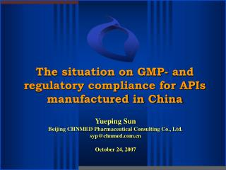 The situation on GMP- and regulatory compliance for APIs manufactured in China