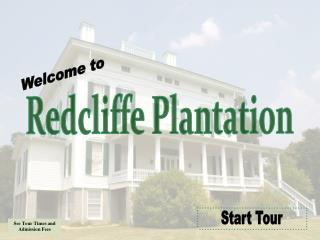 Redcliffe Plantation State Historic Site - House Tour