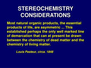 STEREOCHEMISTRY CONSIDERATIONS