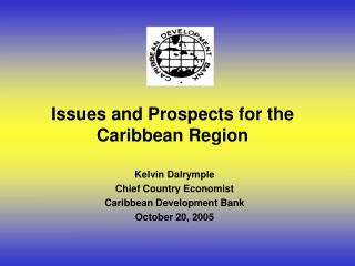 Issues and Prospects for the Caribbean Region