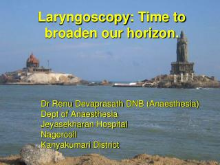 Laryngoscopy: Time to broaden our horizon .
