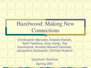 Hazelwood: Making New Connections