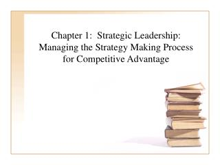 Chapter 1: Strategic Leadership: Managing the Strategy Making ...