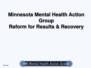 Minnesota Mental Health Action Group Reform for Results ...