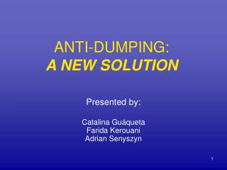 ANTI-DUMPING: A NEW SOLUTION