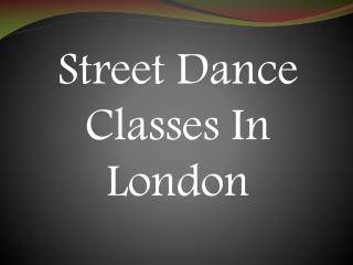 Street Dance Classes In London