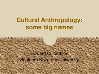 Cultural Anthropology:  some big names