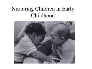 Nurturing Children in Early Childhood
