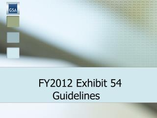FY2012 Exhibit 54 Guidelines