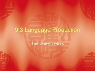 9.3 Language Production