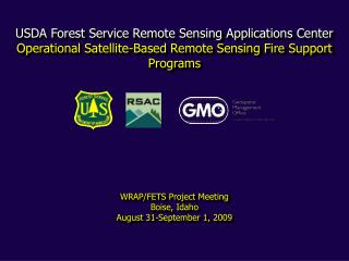 USDA Forest Service Remote Sensing Applications Center Operational Satellite-Based Remote Sensing Fire Support Programs