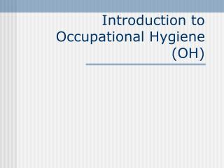 Introduction to Occupational Hygiene OH