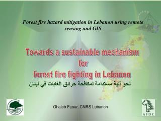 Forest fire hazard mitigation in Lebanon using remote sensing and ...