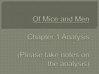Of Mice and Men Analysis of Chapter 1 Please take notes on the ...