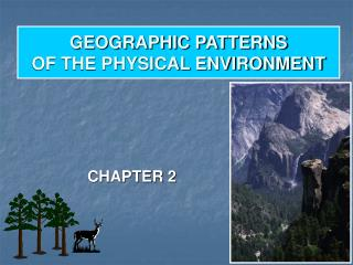 GEOGRAPHIC PATTERNS OF THE PHYSICAL ENVIRONMENT