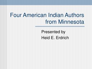 Four American Indian Authors from Minnesota